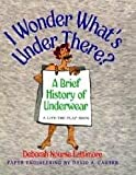 I Wonder What's under There?, Deborah Nourse Lattimore, 0788190806