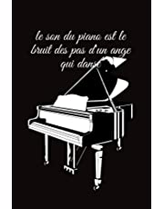 """le son du piano est le bruit des pas d'un ange qui danse: journal for notes and planning ,piano lovers , notebook and journal for adults and kids, Cute Piano Note Pads, Blank Piano Sheet Music Notebook """"6x9"""" inches   110 Pages"""