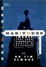 Habitudes: Images that form Leadership Pabits & Attitudes, No. 4