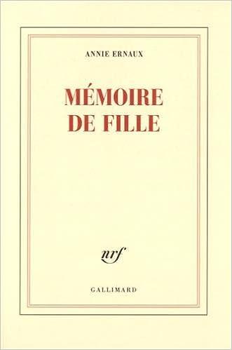 Annie Ernaux (2016) - Memoire de fille