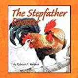 The Stepfather Rooster, Rebecca Valdivia, 1434390403