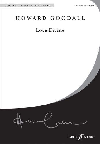 Love Divine: SSAA, Choral Octavo (Faber Edition: Faber New Choral Works)