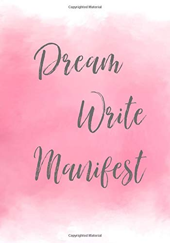 Dream Write Manifest Write Down Your Dreams Goals And Desires And Watch Them Manifest Marketing Icam 9781792132063 Amazon Com Books