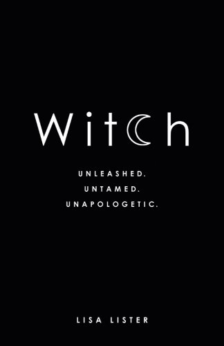 Witch: Unleashed. Untamed. Unapologetic.