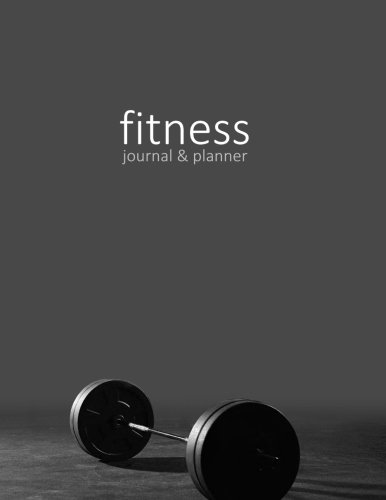 Fitness Journal & Planner: Workout / Exercise Log / Diary for Personal or Competitive Training [ 15 Weeks * Softback * Large 8.5