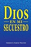 img - for Dios en mi secuestro book / textbook / text book