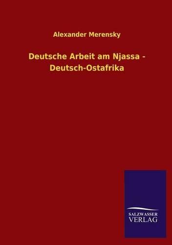 Download Deutsche Arbeit Am Njassa - Deutsch-Ostafrika (German Edition) ebook