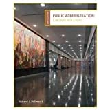 Public Administration: Concepts and Cases: Richard