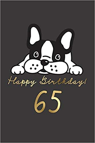 65 65th Birthday Gift Book For Messages Wishes Journaling And Drawings Dog Lovers Happy Doggy 9781796845419 Amazon Books