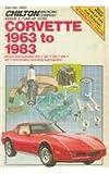 Chilton's Corvette 1963-83, Chilton Automotive Editorial Staff, 0801976812