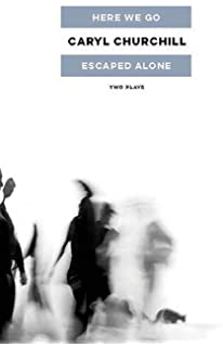 Escaped alone caryl churchill 9781848425491 amazon books here we go escaped alone two plays fandeluxe Gallery