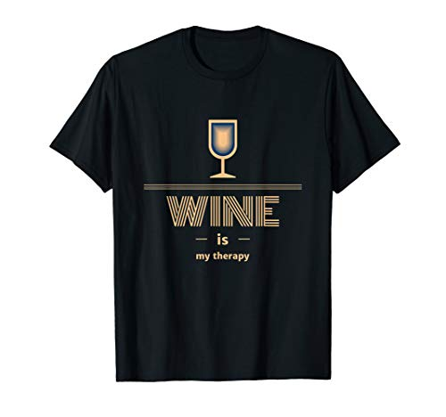 Funny Wine Is My Therapy Shirt