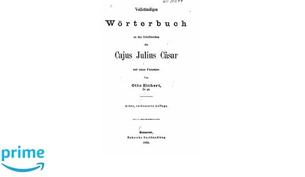 Vollständiges wörterbuch zu den schriftenwerken des Cajus Julius