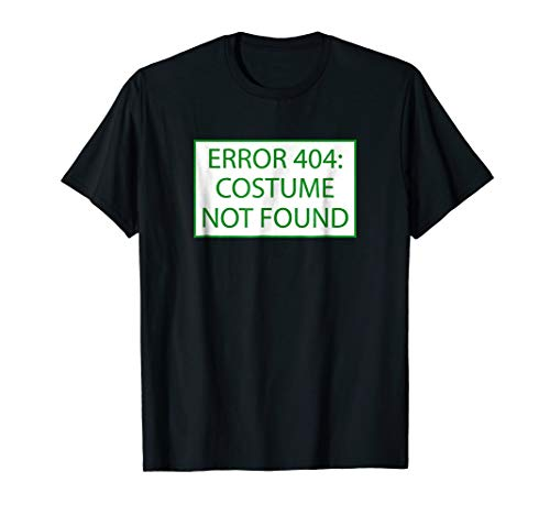 Error 404 Costume Not Found Nerd Geek Computer Error T-Shirt