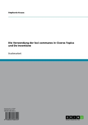 Die Verwendung der loci communes in Ciceros Topica und De Inventione (German Edition)