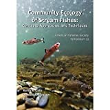 Community Ecology of Stream Fishes, Keith B. Gido and Donald A. Jackson, 1934874140