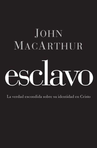 esclavo-la-verdad-escondida-sobre-tu-indentidad-en-cristo-spanish-edition