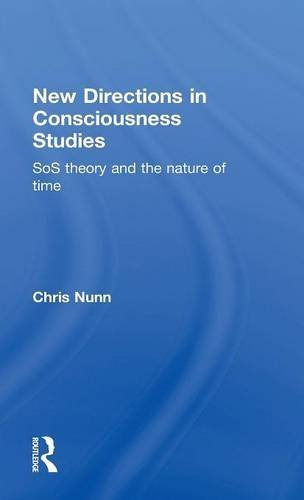 New Directions in Consciousness Studies: SoS theory and the nature of time