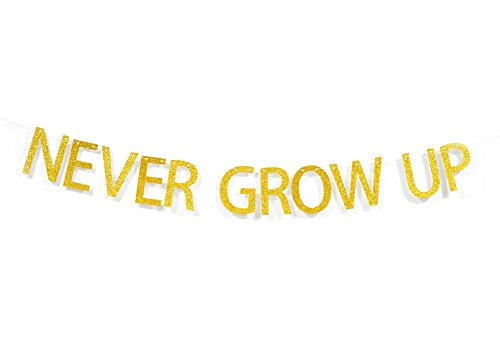 Qttier™ Never Grow Up Gold Glitter Letters Banner, Birthday Party, Lost Boys Pan Party Decorations