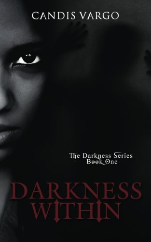 Darkness Within (The Darkness Series) (Volume 1)