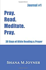 Pray. Read. Meditate. Pray: 30 Days of Bible Reading and Prayer, Journal #1 Paperback