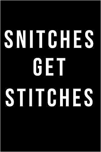 Snitches Get Stitches: Blank Line Journal: Sandi P Jennings ...