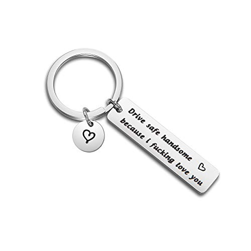 MAOFAED Drive Safe Keychain Drive Safe Handsome Because i Fucking Love You Driver Keychain Trucker Husband Gift New Driver Gift Sweet 16 Gift (Drive Safe Handsome)