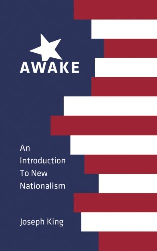Awake: An Introduction to New Nationalism