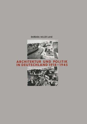 Architektur und Politik in Deutschland 1918-1945 (Schriften des Deutschen Architekturmuseums zur Architekturgeschichte und Architekturtheorie)