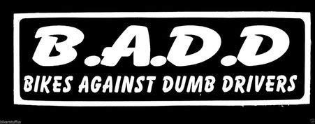 - MFX Design B.A.D.D. Bikers Against Dumb Drivers Helmet Sticker Decal Vinyl - Made in USA 3.5 in. x 1 in.