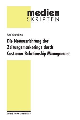 Die Neuausrichtung des Zeitungsmarketings durch Customer Relationship Management