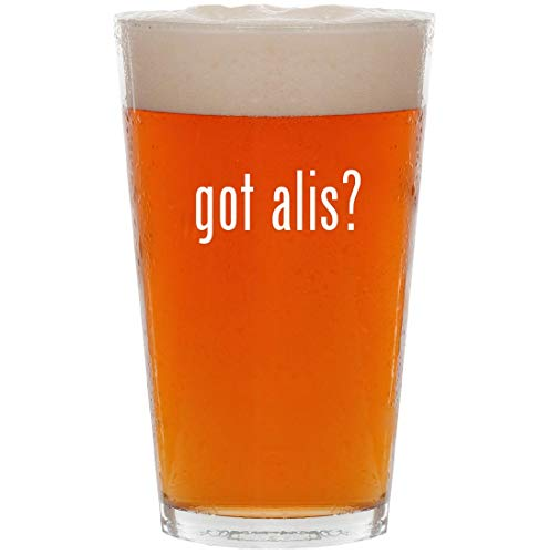 got alis? - 16oz Pint Beer Glass