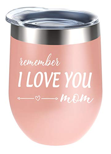 Gifts for Mom - Remember I Love You Mom Wine Tumbler - Mother's Day Gifts for Mom, Mom Birthday Gifts, Mom Gifts from Daughter, Son, New Mom Gifts, Wife Gifts, Mom to be Gifts - Alexanta