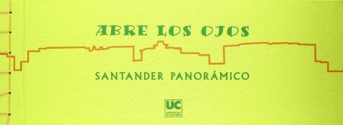 Descargar Libro Abre Los Ojos: Santander Panorámico De Ana Belén Rodríguez Ana Belén Rodríguez De La Robla