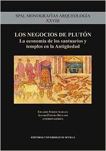 Los negocios de Plutón: La economía de los santuarios y ...