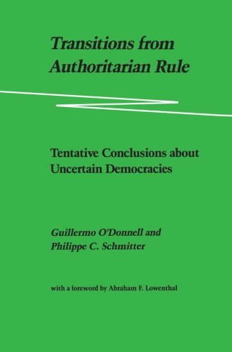 Transitions from Authoritarian Rule, Vol. 4: Tentative Conclusions about Uncertain Democracies