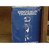 Dinosaur Training: Lost Secrets of Strength and Development