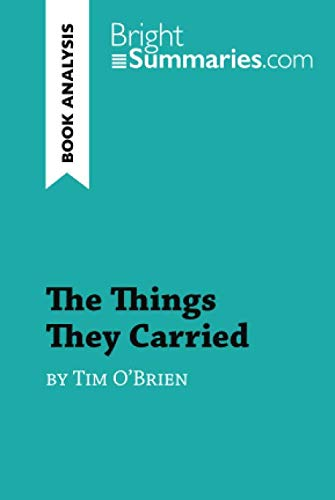 The Things They Carried by Tim O'Brien (Book Analysis): Detailed Summary, Analysis and Reading Guide (The Things They Carried Tim O Brien Analysis)