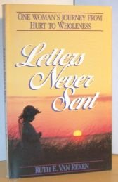 Letters Never Sent: One Woman's Journey from Hurt to Wholeness