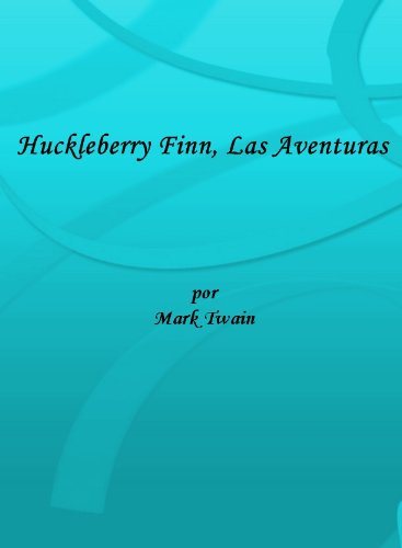 Descargar Libro Huckleberry Finn, Las Aventuras Mark Twain
