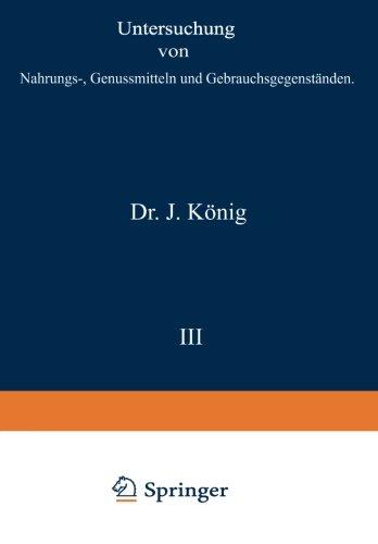 Untersuchung von Nahrungs-, Genussmitteln und Gebrauchsgegenständen: I. Teil. Allgemeine Untersuchungsverfahren (Chemie der menschlichen Nahrungs- und Genussmittel) (German Edition)