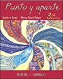 Punto y aparte: Spanish in Review, Moving Toward Fluency