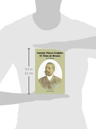 Antonio Maceo Grajales: El Titan de Bronce (Coleccion Cuba y Sus Jueces) (Spanish Edition) by EDICIONES UNIVERSAL