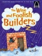 [(The Wise and Foolish Builders)] [By (author) Larry Burgdorf] published on (January, 2007) ()