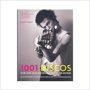 1001 discos que hay que escuchar antes de morir/ 1001 Albums You Most Hear Before You Die
