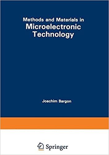 Methods and Materials in Microelectronic Technology (The IBM Research Symposia Series)