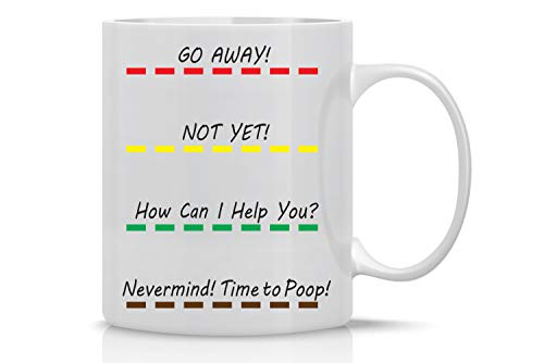 Go Away, Not Yet Nevermind, Time to Poop - Funny Poop Mug - 11OZ Coffee Mug - Perfect Gift for Father's Day - Mugs For men Coffee Makes Me Poop Mug - Crazy Bros Mugs