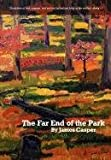 The Far End of the Park, James Casper, 1447706528
