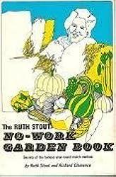 The Ruth Stout No-Work Garden Book