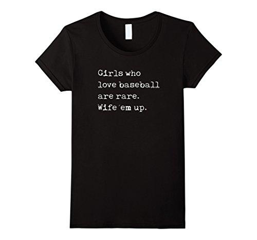 Women's Girls Who Love Baseball Are Rare Wife Em Up T-Shirt Tshirt T Large Black